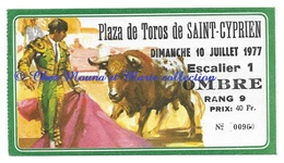 PLAZA DE TOROS DE SAINT CYPRIEN 10 JUILLET 1977 TORERO - TICKET BILLET 14.5 X 8 CM - PYRENEES ORIENTALES - Tickets D'entrée