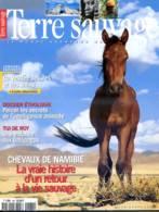 TERRE SAUVAGE N° 160 Chevaux De Namibie , Hoatzin , Mali Bogolans , Vendée Des Iles Et Salins - Animali