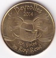 """Médaille Souvenir Ou Touristique > Peyrolles  """"Foire Du ROY René""""  > Dia. 34 Mm - Monnaie De Paris"""