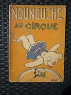 Durst: Nounouche Au Cirque/ Editions Des Enfants, 1949 - Livres, BD, Revues