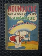 Durst: Nounouche Fait Le Tour Du Monde: L'Amérique/ Editions Des Enfants - Bücher, Zeitschriften, Comics