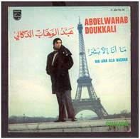 Maroc. Disque Vinyle 45 Tours. Abdelwahab Doukkali. Ma Ana Illa Bachar.  Edition Philips. Bon état. - World Music