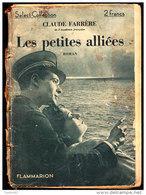 Claude Farrère - Les Petites Alliées - Select-Collection N°  73 - Flammarion - ( 1935 ) . - Livres, BD, Revues