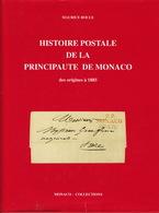 Histoire Postale De La Principauté De Monaco Des Origines à 1885, Par Maurice Boule. - Sonstige Bücher