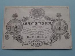 CARPENTIER-TRENSAERT Fabr. Rue St. Gilles N° 15 à GAND ( Porcelein Porcelaine Porzellan Porcelana > Zie / Voir Photo ) ! - Cartes De Visite