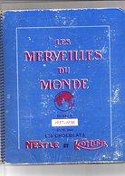 ALBUM CHROMOS NESTLE ET KOHLER - LES MERVEILLES DU MONDE - 1957/1958 - Albums & Catalogues