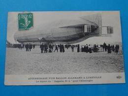 54 ) Lunéville - Atterrissage D'un Ballon Allemand - Zeppelin N° 4 - Départ Pour L'allemagne - Année  - EDIT : ELD - Luneville