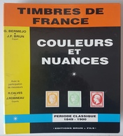 France - COULEURS ET NUANCES Des Classiques De France - Bermejo Et Brun - - France