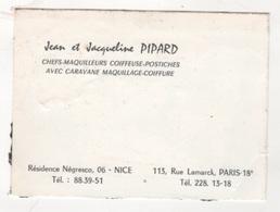 CARTE DE VISITE J & J PIPARD CHEFS MAQUILLEURS COIFFEUSE POSTICHES RESIDENCE NEGRESCO NICE / RUE LAMARCK PARIS 18e - Visiting Cards