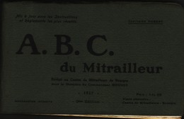Livret Instruction Abc Du Mitrailleur 1917 Mitrailleuse Colt Vickers Maxim Hotchkiss St Etienne... - 1914-18