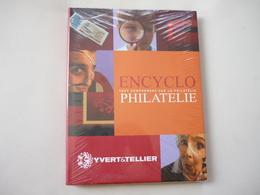 Encyclo Philatélie Tout Comprendre Sur La Philatélie Yvert Et Tellier Neuf Sous Plastique - Philatelistische Wörterbücher