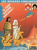 Les Mondes Engloutis Il Faut Sauver Arkadia ! De Nina Wolmark Et Les Ateliers Asylum De 1985 - Editions Originales (langue Française)