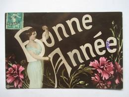 BONNE   ANNEE   -   FEMME   ET FLEURS               TTB - Nouvel An
