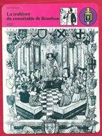 La Trahison Du Connétable De Bourbon. Charles III De Bourbon Trahit François Ier Pour Charles Quint. Renaissance. - Histoire