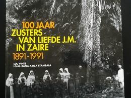 100 JAAR ZUSTERS VAN LIEFDE J. M. IN ZAÏRE 1891 - 1991 Boek Geschiedenis Régionalisme Congo Kolonie België Belgique - Histoire