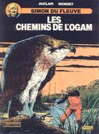 Simon Du Fleuve T 07  Les Chemins De L'Ogam  EO BE LOMBARD 10/1988 Riondet Auclair (BI1) - Editions Originales (langue Française)