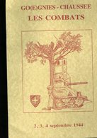 GUERRE 1939 1945 GOGNIES CHAUSSEE  GOEGNIES CHAUSSEE CATALOGUE DES COMBATS DU 2-3-4 SEPTEMBRE 1944 - Kataloge