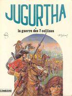 Jugurtha T 05  La Guerre Des 7 Collines  EO SOUPLE  BE LOMBARD 01/1979 Vernal Franz (BI1) - Editions Originales (langue Française)