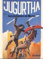 Jugurtha T 12  Les Gladiateurs De Marsia  EO   BE LOMBARD 11/1984 Vernal Franz (BI1) - Editions Originales (langue Française)