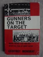 Ancien Livre Gunners On The Target Par Geoffrey Mowbray 1961 - Deportes