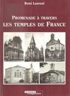 Promenade à Travers Les Temples De France - Protestantisme - Réformation - Architecture - Religion