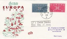 FDC PREMIER JOUR EUROPA 1963 Irlande - 1963