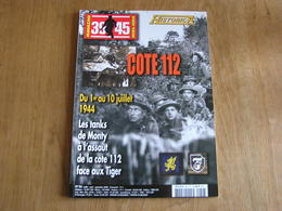 HISTORICA Hors Série N° 98 Guerre 40 45 Normandie Cote 112 Britannique Char Tiger SS Panzer Korps Waffen SS Maltot Odon - Guerra 1939-45