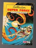 Petit Format Collection Super Force N°6 Force X Le Superman électronique - Invasion - Starblazer - Mon Journal