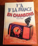 Musique, Y'a D'la France En Chansons, Préface Aznavour- Charles Trenet Transistor En Photo-partitions-- - Objets Dérivés