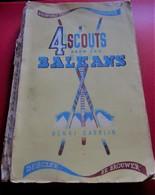 1947 JAMBOREE 4 SCOUTS DANS LES BALKANS HENRI DARRLIN-AVENTURES-VOYAGES- SCOUTISME-BADEN POWELL-FIER DE SA FOI - Scouting