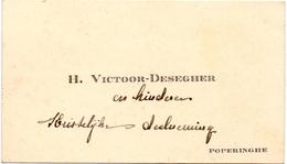 Visitekaartje - Carte Visite - H. Victoor - Desegher - Poperinge - Cartes De Visite