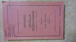 APPAREILS ET CENTRAUX TELEPHONIQUES à L'usage Des Troupes De Toutes Armes 1951 MINISTERE DES FORCES ARMEES TRANSMISSIONS - Basteln