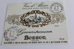 Etiquette De Vin Neuve Jamais Servie GEWURZTRAMINER  BESSER   A WETTOLSHEIM - Gewurztraminer