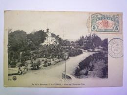2019 - 1778  Ile De La REUNION  -  SAINT-PIERRE  :  Place De L'HÔTEL De VILLE  1908  X - Saint Pierre
