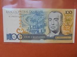 BRESIL 100 CRUZADOS 1986-88 PEU CIRCULER - Brésil