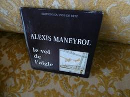 RARE AVIATION  : PAYS De RETZ : Alexis MANEYROL , Le VOL De L'AIGLE - Bretagne