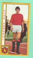 Calcio Torino PANINI VALIDA Figurine Calciatori 1969 / 70 ALDO AGROPPI - Edizione Italiana