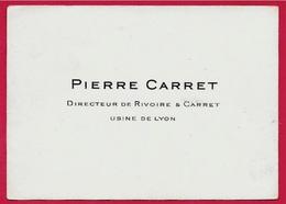 Carte De Visite PIERRE CARRET Directeur De RIVOIRE & CARRET - Usine De LYON (69) - Visiting Cards