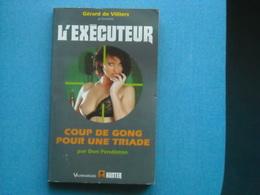 LIVRE -L'EXECUTEUR - COUP DE GONG POUR UNE TRIADE - Gérard De Villiers - N° 247 - Gerard De Villiers