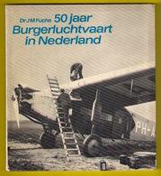 50 JAAR BURGERLUCHTVAART IN NEDERLAND ©1969 104blz K.L.M. KLM Luchtvaart Vliegtuig Luchthaven Vliegveld Aviation Z157 - Historia