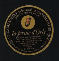 Etiquette Fromage Camembert Normandie Le Ferme D'Orly 45%mg 250g Air Transport Depuis 1967 - Cheese