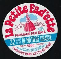 Etiquette Fromage La Petite Cadette 400g 32%mg  Antoine Garmy Pont Astier  Puy De Dome 63 - Cheese