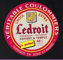 Etiquette Fromage  Veritable Coulommiers Ledroit à Point Savigny Le Temple Seine Et Marne 77 - Cheese