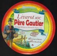 Etiquette Fromage  Livarot Aoc Père Gautier  Normandie Depuis 1948  Fromagerie De St Desir 14 - Cheese