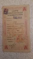 CARTE INDIVIDUELLE D'ALIMENTATION  TOULOUSE LETTRE  A  ANNEE 1918 - 1914-18