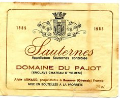 Etiquettes(12X9,4) Domaine Du PAJOT 1985 ( Enclave Château D'Yquem ) Alain Arnaud Propriétaire à Bommes 33 - Bordeaux