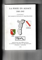 LA POSTE EN ALSACE 1940-1945 - Marques Postales Et Oblitérations - Oblitérations