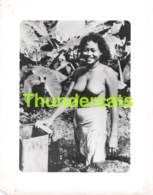 ANCIENNE PHOTO FEMME NUE NU NUDE NAKED WOMAN LADY POLYNESIE POLYNESIA TAHITI HAWAII  ( 13 CM X 10 CM ) - Afrique Du Sud, Est, Ouest