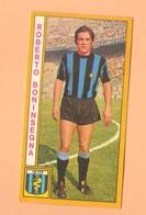 Calcio PANINI VALIDA Figurine Calciatori INTER R. BONINSEGNA 1969 / 1970 - Edizione Italiana