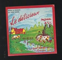 """Etiquette Fromage Le Délicieux Mignon Ets Dubois Père Et Fils Omblieres Aisne 02 """" Vaches"""" - Cheese"""